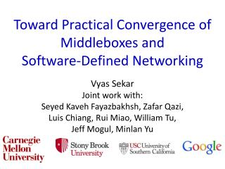 Toward  Practical Convergence of Middleboxes and  Software -Defined Networking