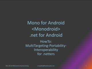Mono for Android < Monodroid > .net  for Android