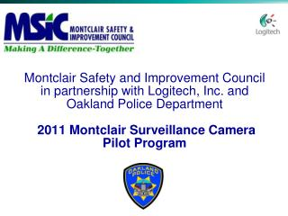 Montclair Safety and Improvement Council in partnership with Logitech, Inc. and Oakland Police Department 2011 Montclai