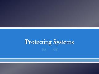 Protecting Systems