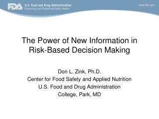 The Power of New Information in Risk-Based Decision Making