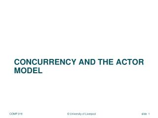 CONCURRENCY AND THE ACTOR MODEL