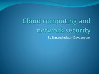 Cloud computing and network security