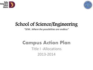 School of Science/Engineering  �SEM�Where the possibilities are endless�