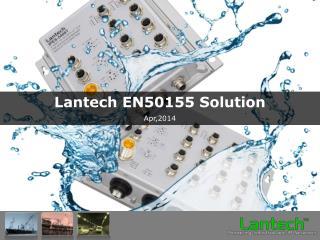Lantech EN50155 Solution Apr,2014