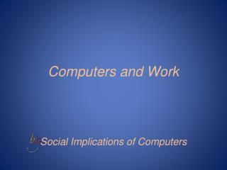 Computers and Work