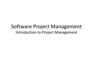 Software Project Management Introduction to Project Management