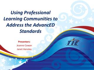 Using Professional Learning Communities to Address the  AdvancED Standards