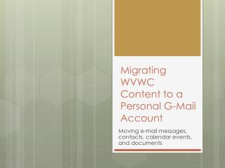Migrating WVWC Content to a Personal G-Mail Account