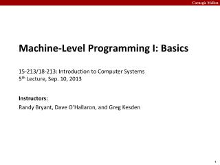 Machine-Level Programming I: Basics 15-213/18-213 :  Introduction to Computer Systems  5 th  Lecture, Sep. 10,  2013