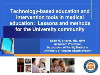 Technology-based education and intervention tools in medical education:  Lessons and methods  for the University commun