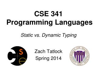 CSE 341  Programming Languages Static vs. Dynamic Typing
