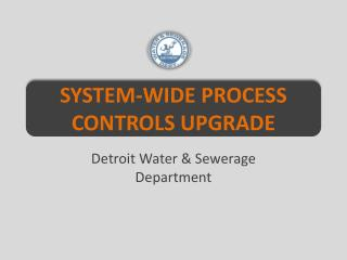 System-wide Process Controls Upgrade