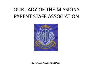 OUR LADY OF THE MISSIONS PARENT STAFF ASSOCIATION
