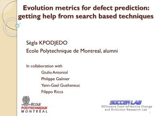 Evolution metrics for defect prediction: getting help from search based techniques