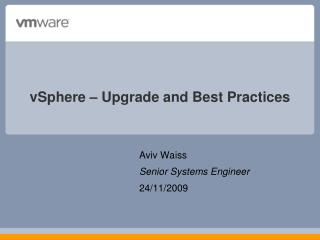 Aviv Waiss Senior Systems Engineer 24/11/2009