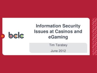 Information Security Issues at Casinos  and  eGaming