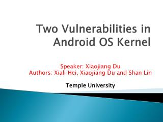 Two Vulnerabilities in Android OS Kernel