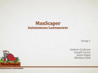 ManScaper Autonomous Lawnmower
