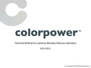 Technical Briefing for Lawrence Berkeley National Laboratory 8/31/2012