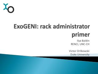 ExoGENI : rack administrator primer
