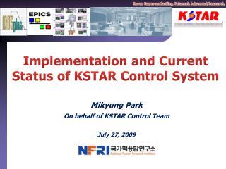 Mikyung Park On behalf of KSTAR Control Team July 27, 2009