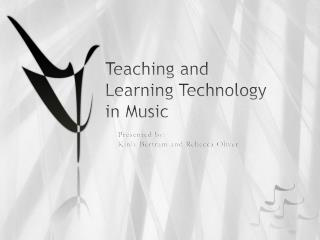Teaching and Learning Technology in Music