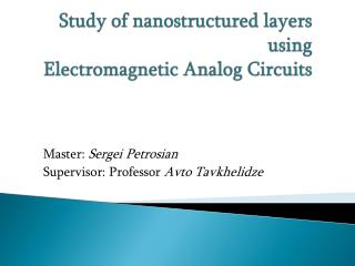 Study of  nanostructured  layers using Electromagnetic  A nalog  C ircuits
