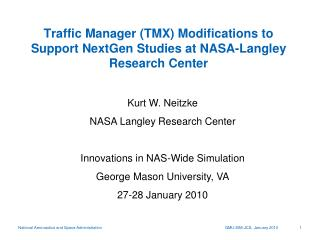 Traffic Manager (TMX) Modifications to Support NextGen Studies at NASA-Langley Research Center