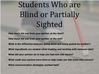 Students Who are Blind or Partially Sighted