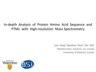 In-depth  Analysis  of  Protein  Amino  Acid  Sequence  and  PTMs  with  High-resolution  Mass Spectrometry
