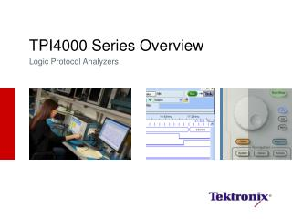 TPI4000  Series Overview