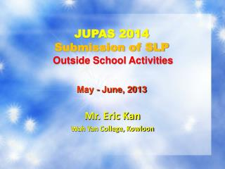 JUPAS 2014  Submission of SLP Outside School Activities