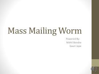 Mass Mailing Worm