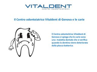 Centri Odontoiatrici Vitaldent di Genova: La carie dentale