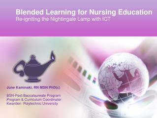 Blended Learning for Nursing Education Re-igniting the Nightingale Lamp with ICT