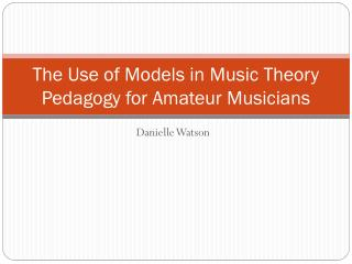 The Use of Models in Music Theory Pedagogy for Amateur Musicians