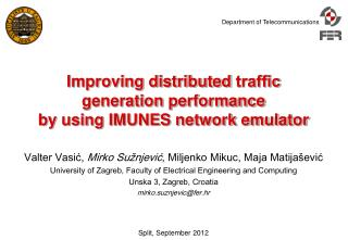 Improving distributed  traffic  generation performance by using IMUNES network emulator