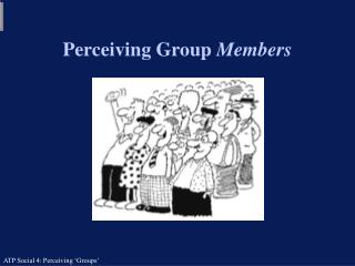 perceiving group members