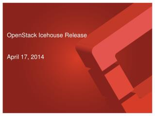OpenStack Icehouse Release April 17, 2014