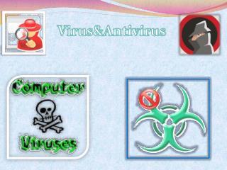 Virus&Antivirus