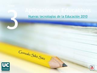 Aplicaciones Educativas Nuevas tecnologías de la Educación 2010