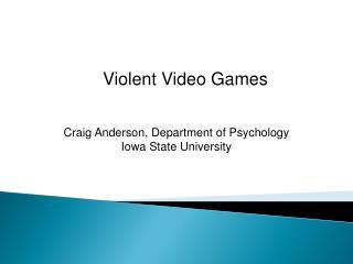 Violent Video Games Craig Anderson