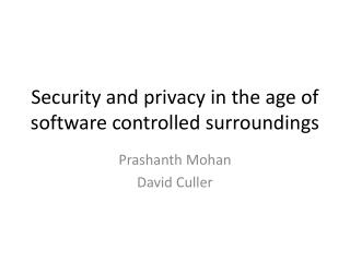 Security and privacy in the age of software controlled surroundings