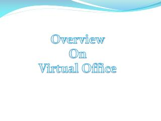Overview On  Virtual Office