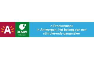 e-Procurement in Antwerpen; het belang van een stimulerende gangmaker