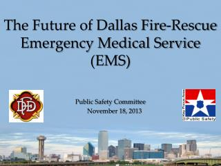 The Future of Dallas Fire-Rescue Emergency Medical Service (EMS)
