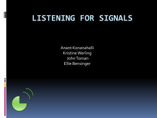 Listening For Signals