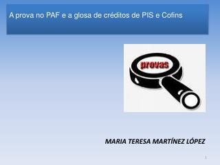 A prova no  PAF e  a glosa de créditos de PIS e  Cofins