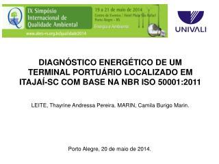 DIAGN�STICO ENERG�TICO DE UM TERMINAL PORTU�RIO LOCALIZADO EM ITAJA�-SC COM BASE NA NBR ISO 50001:2011